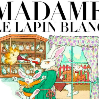 Madame le Lapin Blanc – Ceci n'est pas un lapin de Pâques!