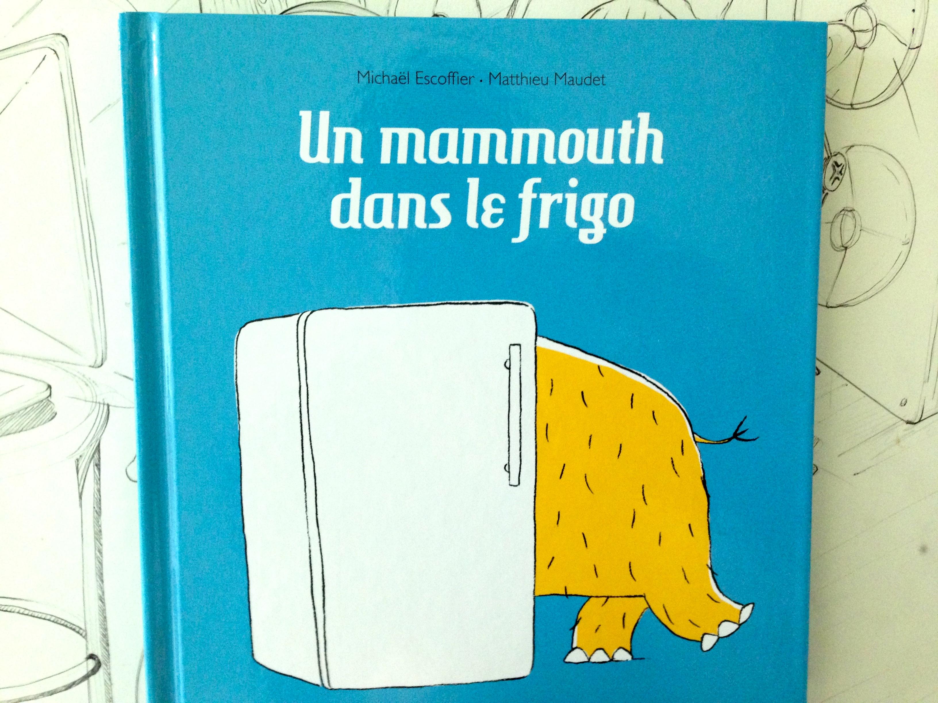 Un mammouth dans le frigo – Pourquoi pas!