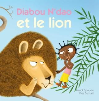 Deux histoires d'animaux et de petits caractères - Diabou N'dao et le lion