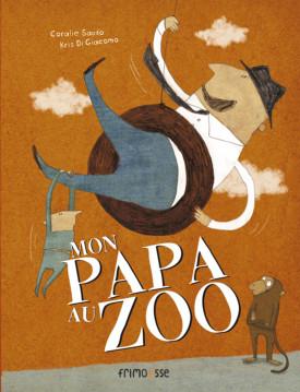 Deux histoires d'animaux et de petits caractères - Mon papa au zoo