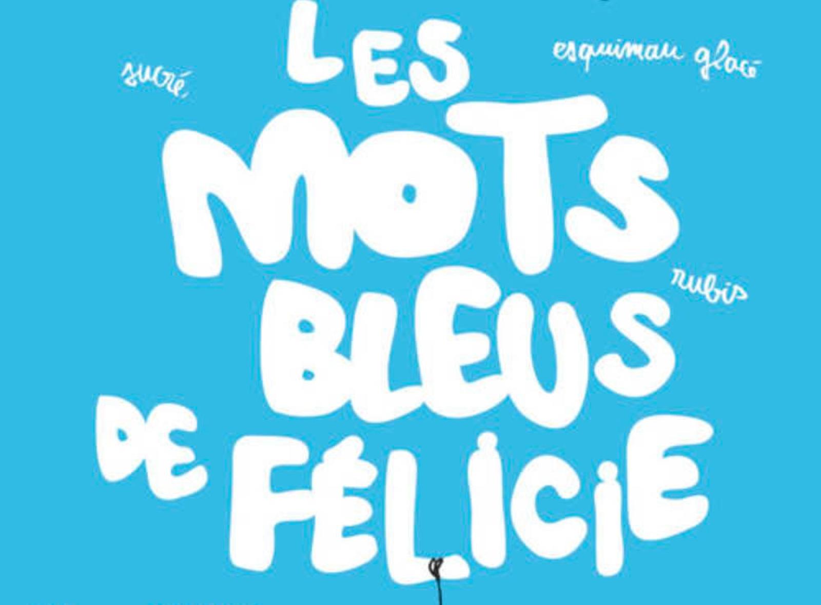 PJLQ : Les mots bleus de Félicie
