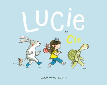 Lucie et cie - Marianne Dubuc