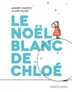 Le Noël blanc de Chloé - 2 albums en attendant la neige...