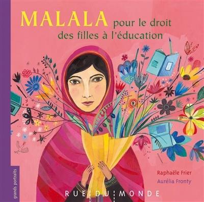 Malala - L'éducation - un droit pas acquis pour tous
