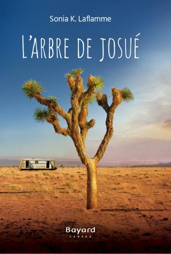 L'arbre de Josué - Deux histoires riches en émotion