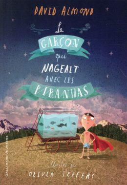Le garçon qui nageait avec les piranhas - 5 suggestions de romans pour 8 ans et plus
