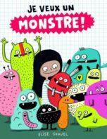 Je veux un monstre - Le 12 août j'achète un livre québécois