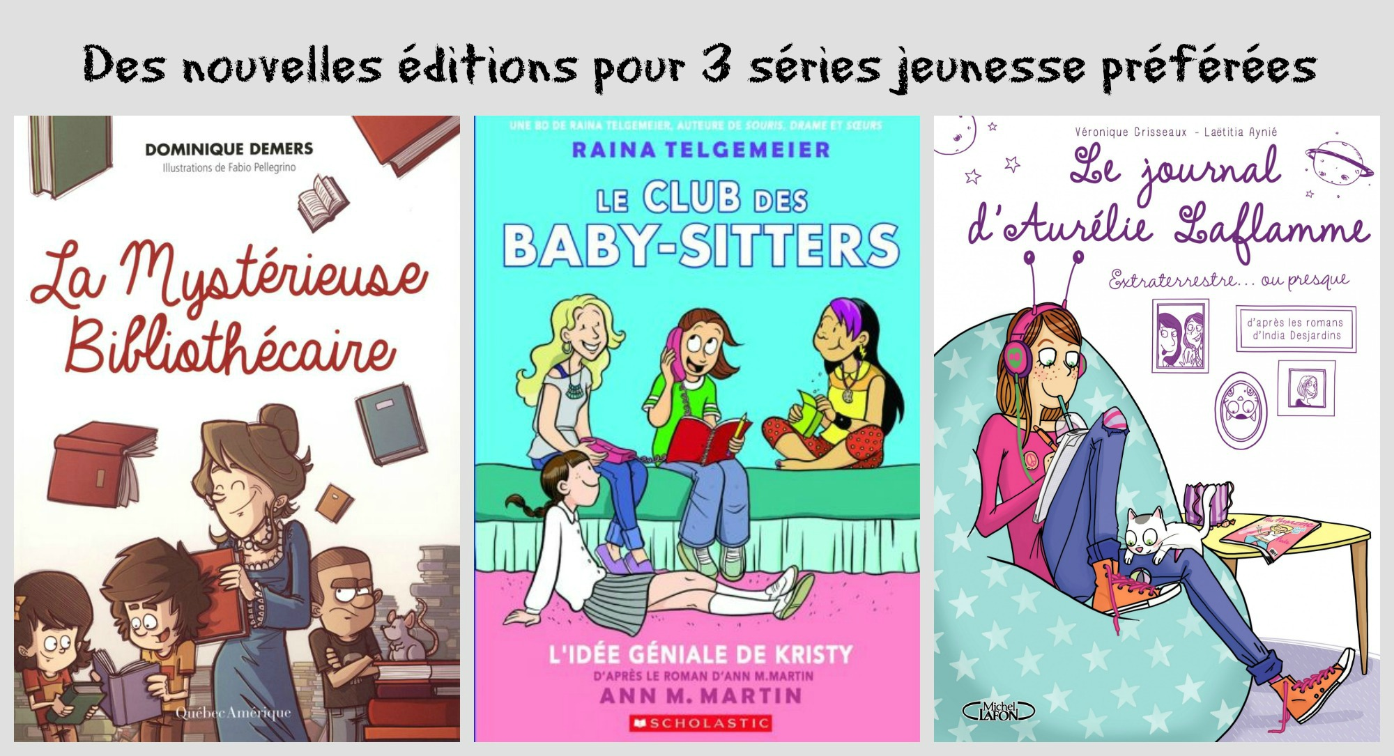 Des nouvelles éditions pour 3 séries jeunesse préférées