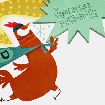 La méchante petite poulette : une héroïne haute en couleur
