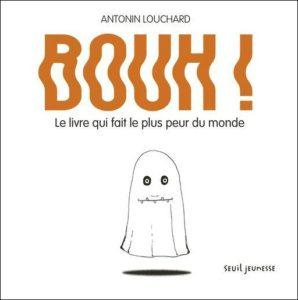 Bouh ! Le livre qui fait le plus peur du monde