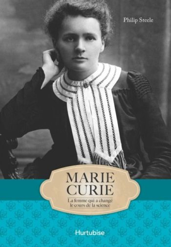 Marie Curie - 50 modèles de détermination, de courage et de créativité