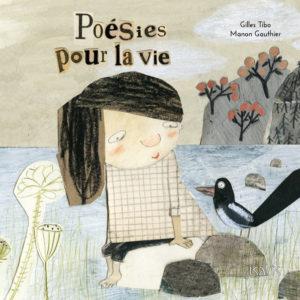 Poésies pour la vie - 3 albums jeunesse pour encore un peu beaucoup de bonheur