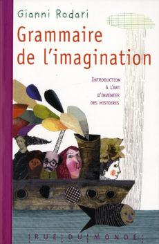 Grammaires de l'imagination - Rue du monde - 6 livres à partir de 5$ à offrir à l'enseignant de votre enfant
