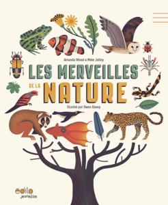 Les plus beaux docus jeunesse de 2016 à offrir en cadeau Les merveilles de la nature - Edito jeunesse