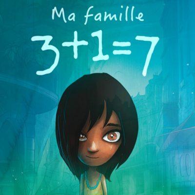Ma famille 3+1=7 ― vivre dans une famille reconstituée