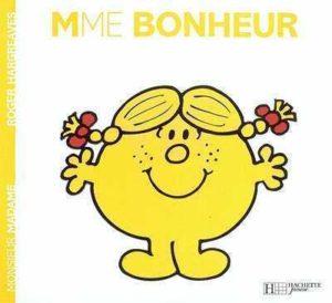 Madame Bonheur - Hachette - 6 livres à partir de 5$ à offrir à l'enseignant de votre enfant