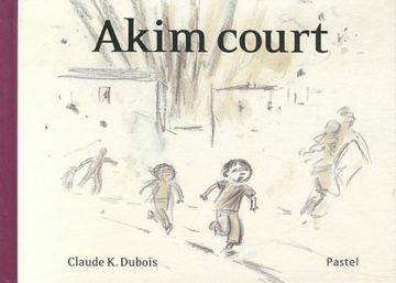 Akim court (la guerre) - Littérature jeunesse