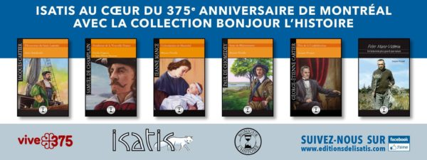375e de Montréal - Bonjour l'histoire Éditions de l'Isatis