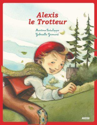 Alexis le Trotteur - Auzou Des personnages légendaires québécois - LITTÉRATURE JEUNESSE