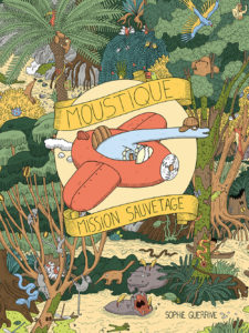 Moustique - mission sauvetage - Sophie Guerrive [LITTÉRATURE JEUNESSE]