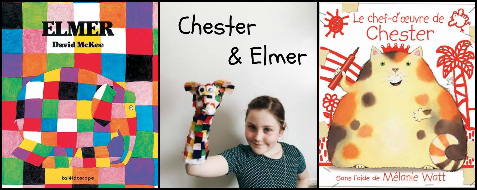 Chester, Elmer, une marionnette et 2 DIY !