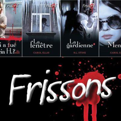 Le grand retour de la série best-seller FRISSONS !