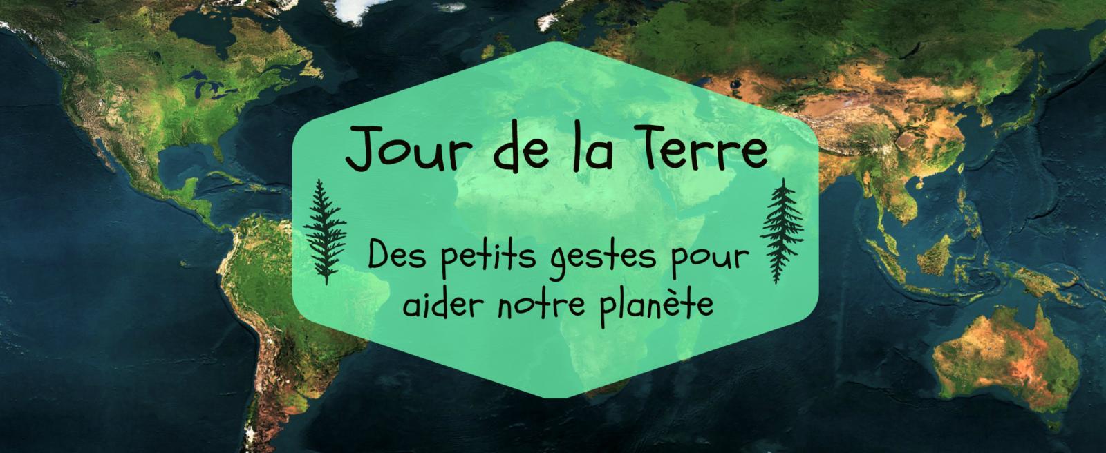 Jour de la Terre : des petits gestes pour aider notre planète