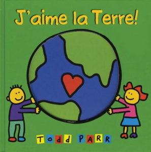 Jour de la Terre - J'aime la Terre Todd Parr