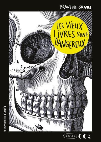Les vieux livres sont dangereux, François Gravel Collection Noire