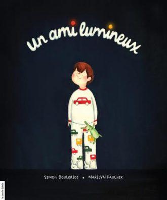 Un ami lumineux - Simon Boulerice