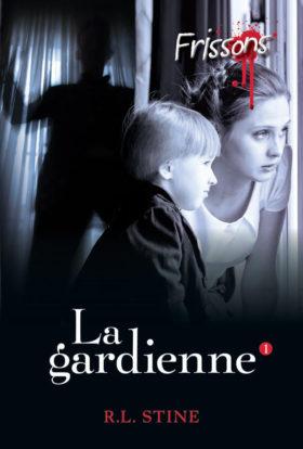 LA GARDIENNE - Le grand retour de la série best-seller FRISSONS !