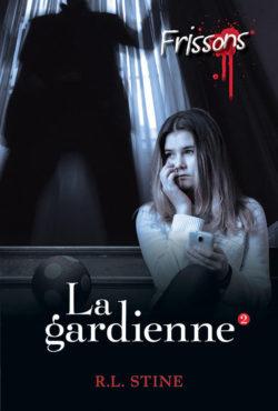 LA GARDIENNE 2 - Le grand retour de la série best-seller FRISSONS !
