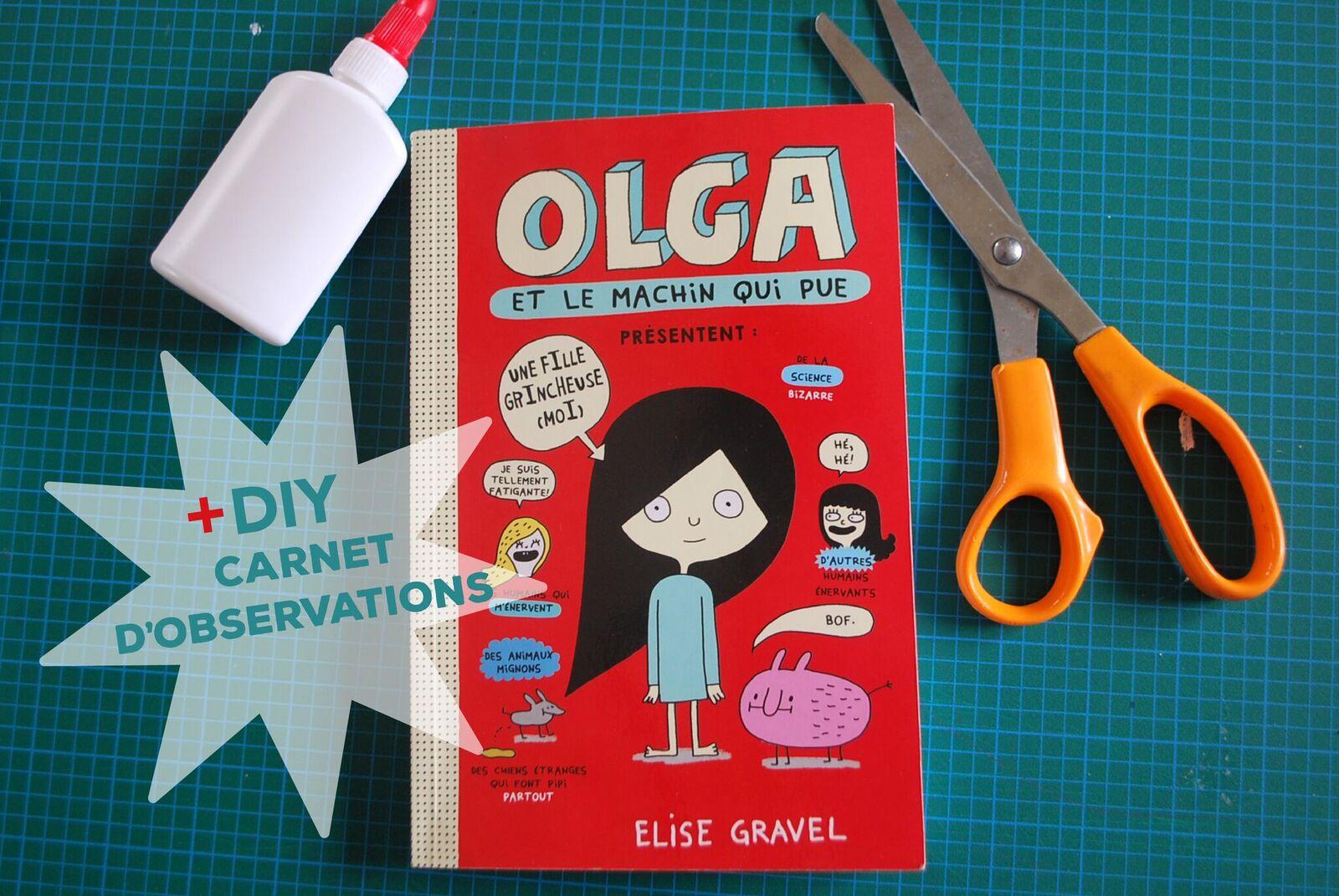 Olga et le machin qui pue + DIY carnet d'observations
