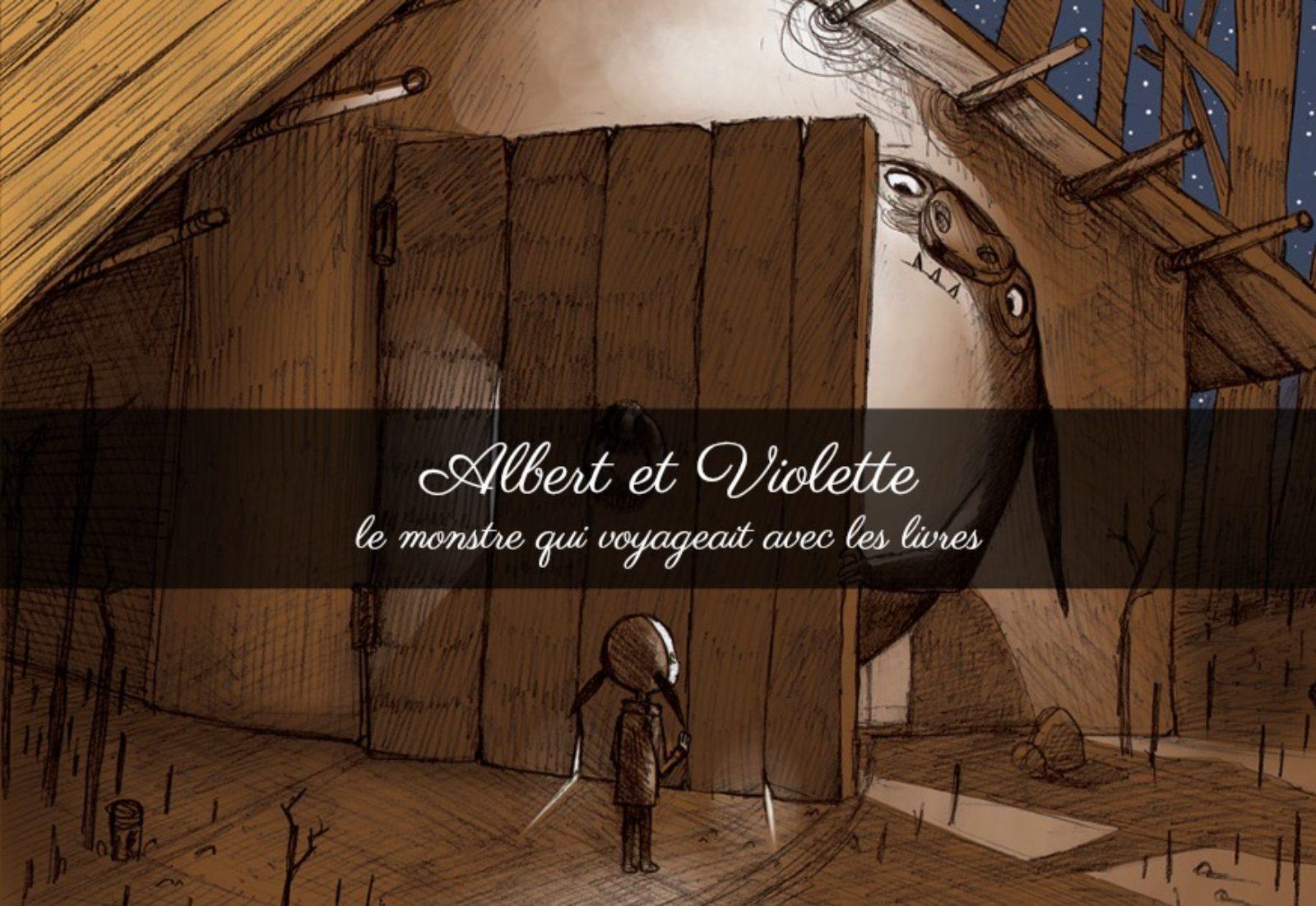 Albert et Violette – le monstre qui voyageait avec les livres