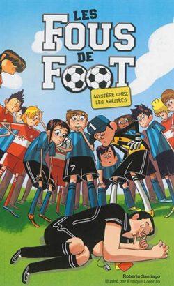 Les fous de foot - Mystère chez les arbitres