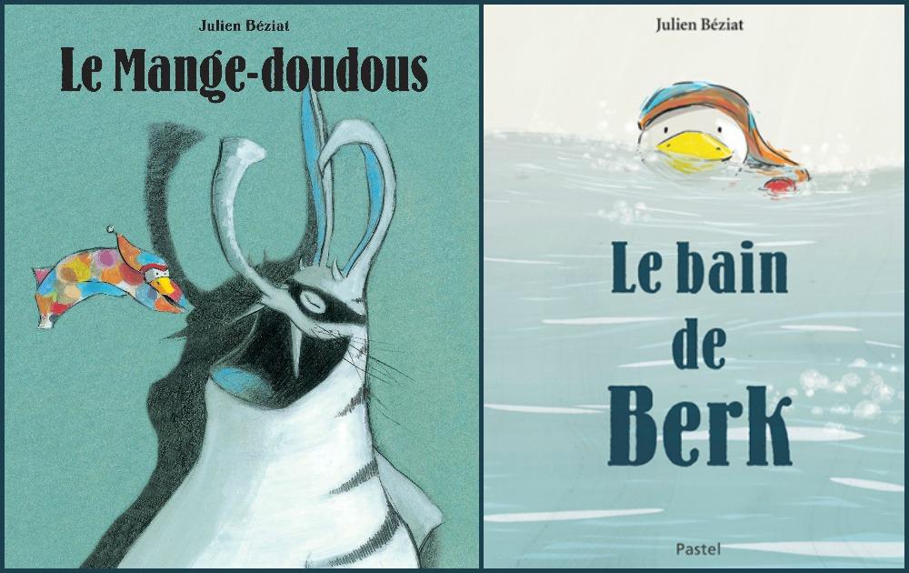 2 albums de Julien Béziat: Le bain de Berk & Le Mange-doudous