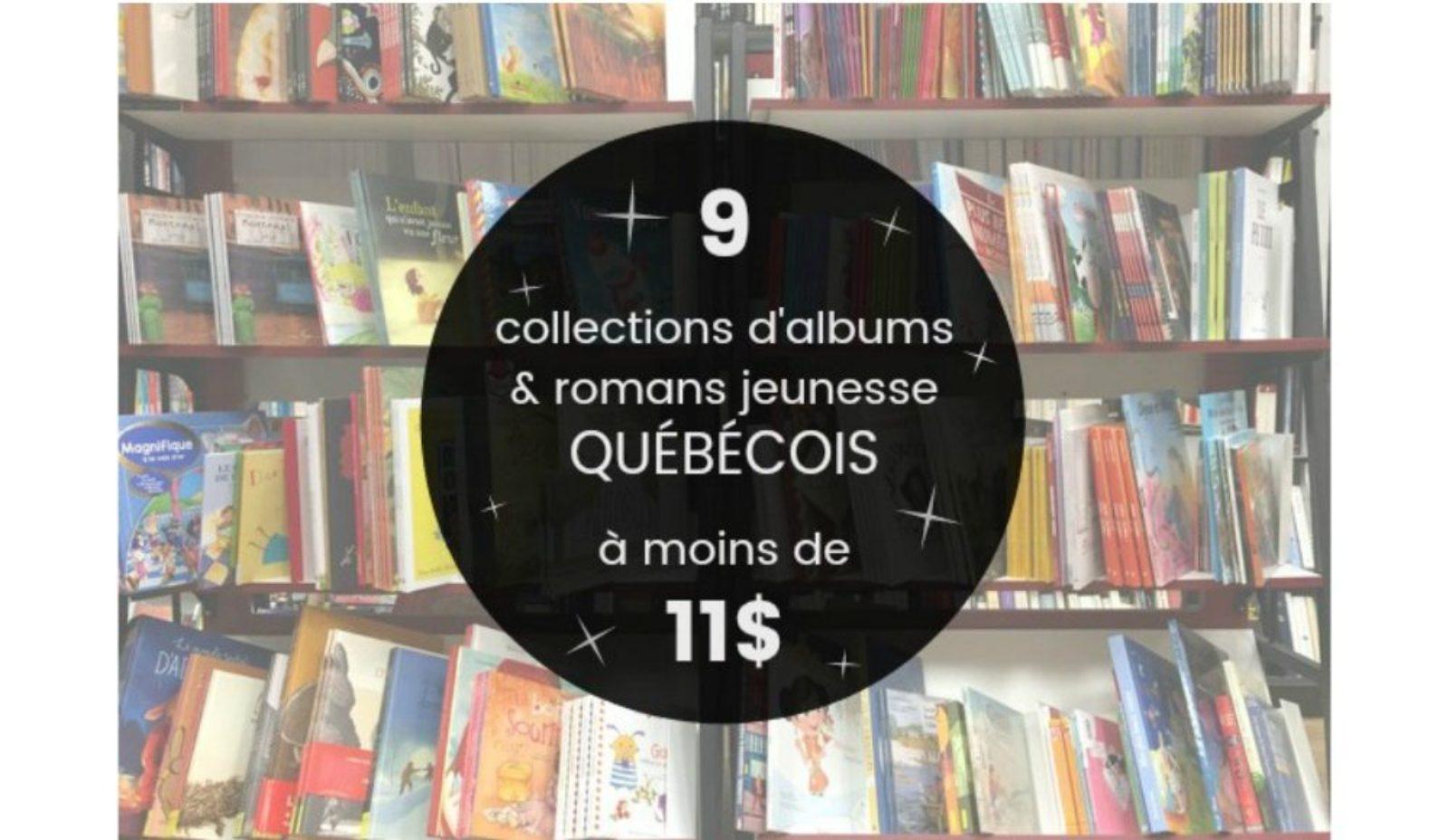 LIVRES ABORDABLES : littérature jeunesse québécoise à moins de 11$