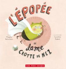 LIVRES ABORDABLES - littérature jeunesse québécoise à moins de 11$ - L'épopée de dame Crotte de nez