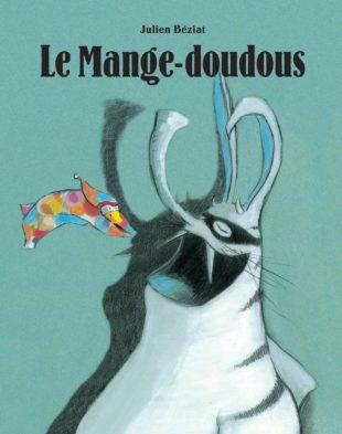 Le Mange-doudous - Julien Béziat