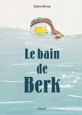 Le bain de Berk - Julien Béziat