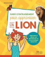 Guide d'entrainement pour apprivoiser son lion - #12août