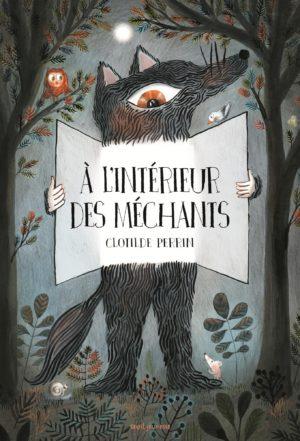 À l'intérieur des méchants - Clotilde Perrin, éditions Seuil Jeunesse
