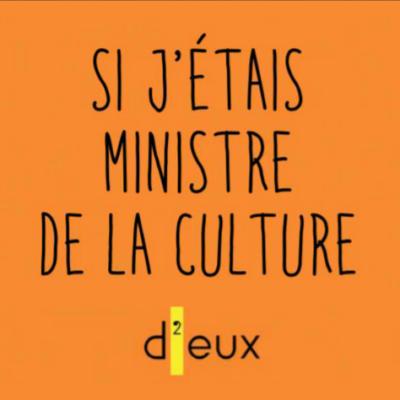 « Si j'étais ministre de la Culture » : réfléchir au rôle de l'art dans nos vies