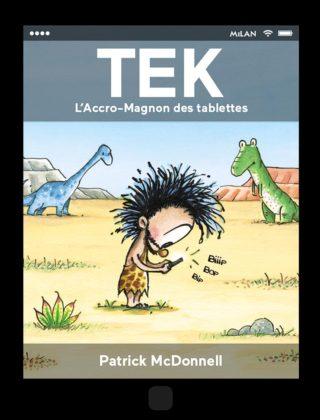 Tek - L'Accro-Magnon des tablettes