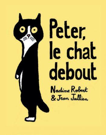 Peter, le chat debout - Nadine Robert & Jean Jullien