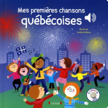 Mes premières chansons québécoises - Mes premiers livres sonores