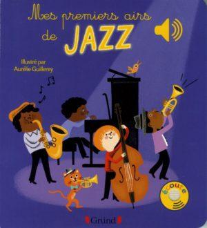 Mes premièrs airs de jazz - Mes premiers livres sonores
