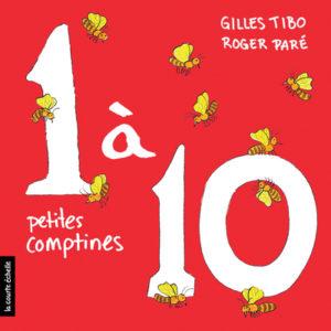 1 à 10 petite comptines - Gilles Tibo (pour les bébés)