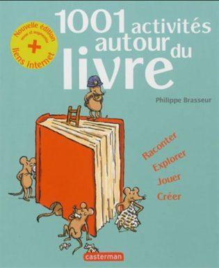 1001 activités autour du livre - Philippe Brasseur