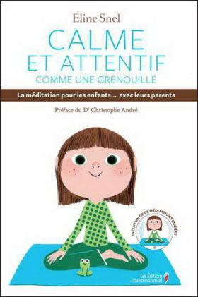 Calme et attentif comme une grenouille - La méditation pour enfants
